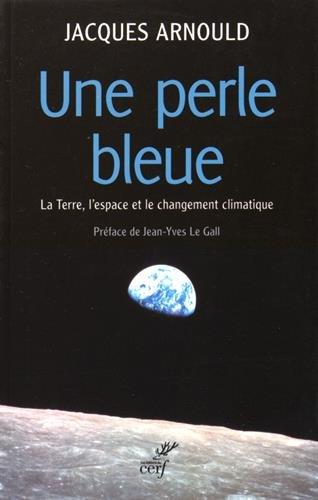 Une perle bleue : La Terre, l'espace et le changement climatique