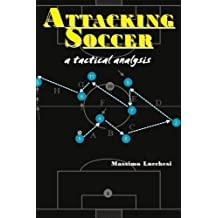 Attacking Soccer: A Tactical Analysis by Massimo Lucchesi (2001-12-02)