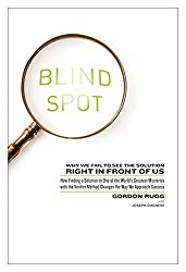 Blind Spot: Why We Fail to See the Solution Right in Front of Us: How Finding a Solution to One of the World's Greatest Mysteries with the Verifier Method Changes the Way We Approach Success
