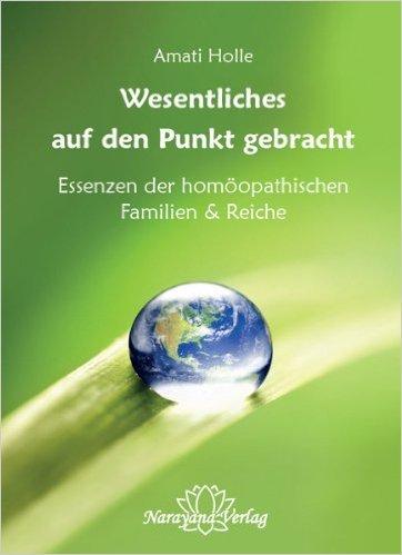 Wesentliches auf den Punkt gebracht: Essenzen der homšopathischen Familien & Reiche ( Januar 2013 ) (Reich-essenz)