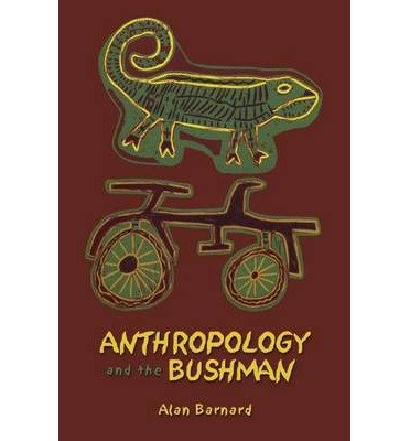 [(Anthropology and the Bushman)] [Author: Alan Barnard] published on (June, 2007)