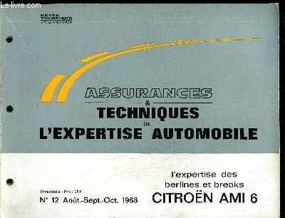 ASSURANCES TECHNIQUES DE L'EXPERTISE AUTOMOBILE N°12 AOUT SEPT. OCT. 1968 - L'EXPERTISE DES BERLINES ET BREAKS CITROEN AMI 6 par CAZAUX M./ COLLECTIF