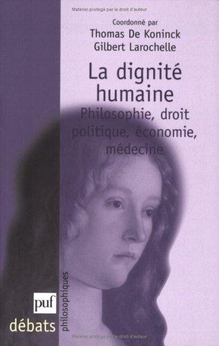 La dignité humaine : Philosophie, droit, politique, économie, médecine