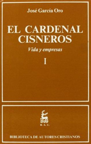 El Cardenal Cisneros. Vida y empresas. I: 1 (NORMAL)
