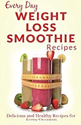 Weight Loss Smoothies: Healthy, Refreshing and Satisfying Smoothies for Every Part of the Day (Every Day Recipes) by Ranae Richoux (2014-04-14)