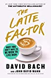 The Latte Factor: Why You Don't Have to Be Rich to Live Rich (English Edition)