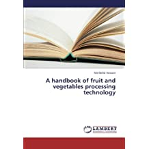A handbook of fruit and vegetables processing technology