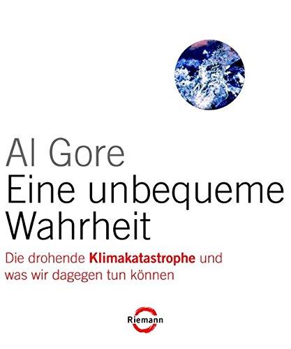 Eine unbequeme Wahrheit: Die drohende Klimakatastrophe und was wir dagegen tun können (Riemann)