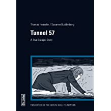 Tunnel 57 - A True Escape-Story (translated by Rick Minnich)
