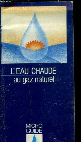 L'EAU CHAUDE AU GAZ NATUREL.