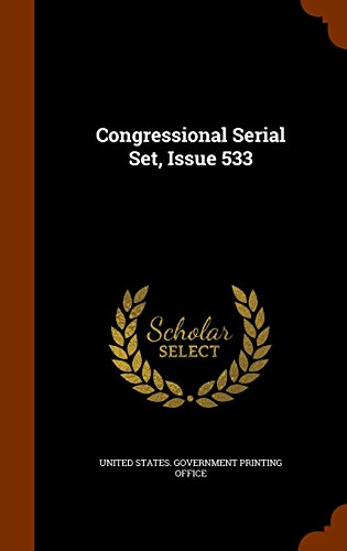 Congressional Serial Set, Issue 533