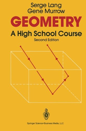 Geometry: A High School Course by Serge Lang (2013-10-04)