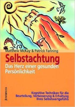 Selbstachtung - das Herz einer gesunden Persönlichkeit: Kognitive Techniken für die Beurteilung, Verbesserung und Erhaltung Ihres Selbstwertgefühls ( 1. Januar 2007 ) (Die Einer Gesunden Erhaltung)