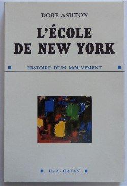L'Ecole de New York : Histoire d'un mouvement par Dore Ashton