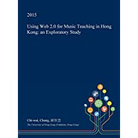 Using Web 2.0 for Music Teaching in Hong Kong: An Exploratory Study - 2 Archive Music Book