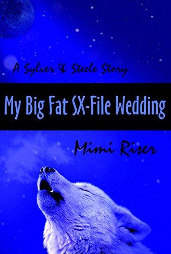 My Big Fat SX-File Wedding (Sylver & Steele) book cover