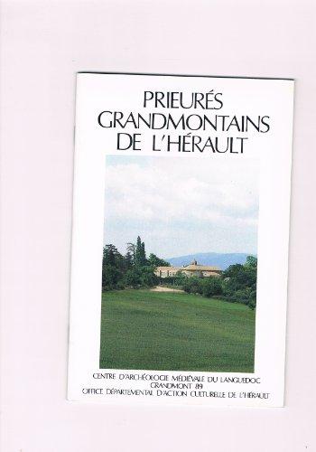 Prieurs Grandmontains de l'Hrault: Saint-Michel de Grandmont et Notre-Dame de Montaubrou