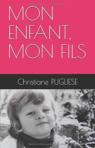MON ENFANT, MON FILS par Christiane PUGLIESE