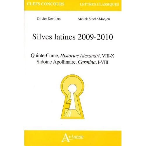 Silves latines 2009-2010 : Quinte-Curce, Historiae Alexandri, VIII-X ; Sidoine Apollinaire, Carmina, I-VIII