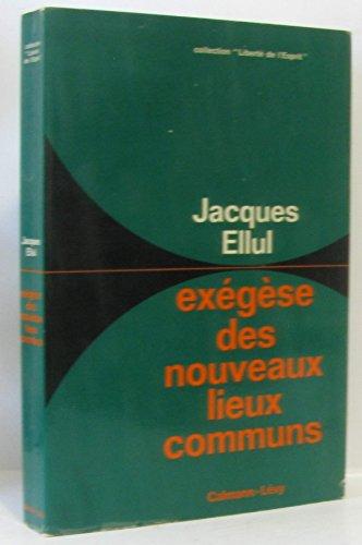 Exegese des nouveaux lieux communs par Ellul Jacques