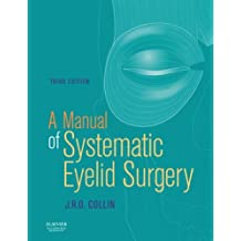 A Manual of Systematic Eyelid Surgery, 3e
