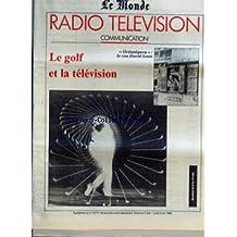 MONDE RADIO TELEVISION COMMUNICATION (LE) du 07/05/1989 - LE GOLF ET LA TELEVISION - OCEANIQUES - LE CAS DAVID LEAN.