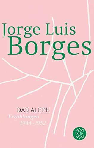Das Aleph: Erzählungen 1944 - 1952 (Jorge Luis Borges, Werke in 20 Bänden (Taschenbuchausgabe))