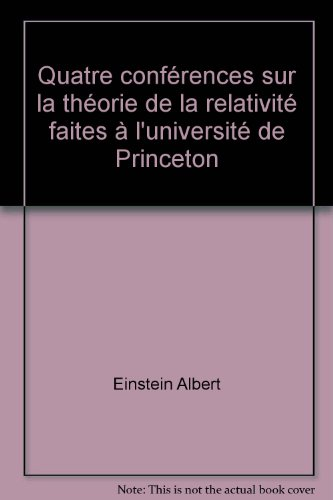 Quatre confrences sur la thorie de la relativit faites  l'universit de Princeton