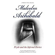 [(Pryde and the Infernal Device)] [ By (author) Malcolm Archibald ] [February, 2009]