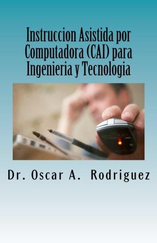 Instruccion Asistida por Computadora (CAI) para Ingenieria y Tecnologia: Automatizacion de Laboratorios Practicos