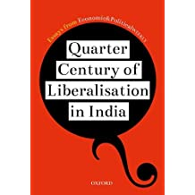 Quarter Century of Liberalisation in India: Essays from Economic & Political Weekly