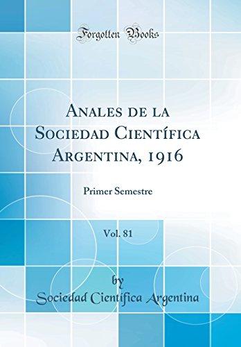 Anales de la Sociedad Científica Argentina, 1916, Vol. 81: Primer Semestre (Classic Reprint)