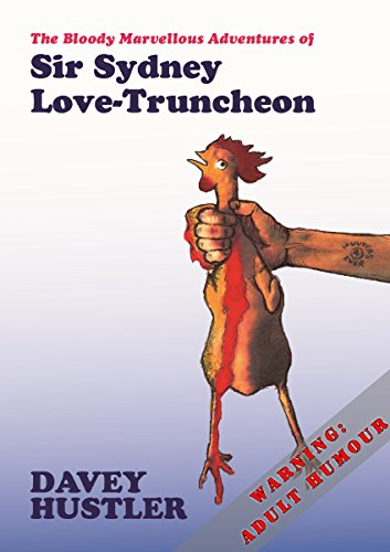 the-bloody-marvellous-adventures-of-sir-sydney-love-truncheon-english-edition