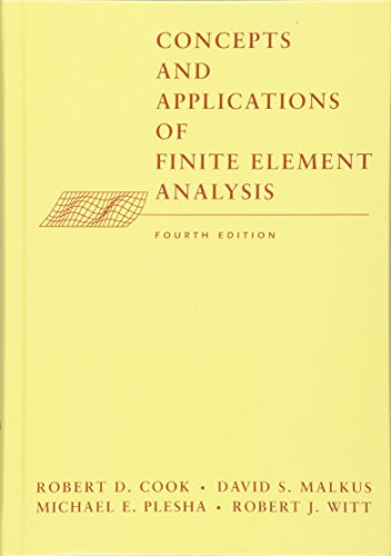 Concepts and Applications of Finite Element Analysis 4E