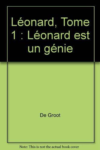 Léonard, tome 1 : est un génie