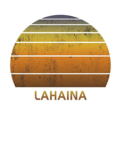 Lahaina: Maui Hawaii Notebook Paper For Work, Home or School With Lined Wide Ruled White Sheets. Vintage Sunset Note Pad Composition Journal For ... & Kids With 7.5 x 9.25 Inch Soft Matte Cover.