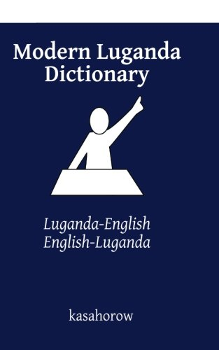 Modern Luganda Dictionary: Luganda-English, English-Luganda (Luganda kasahorow) por kasahorow