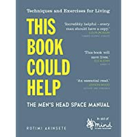 This Book Could Help: Techniques and Exercises for Living - the Men