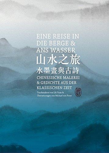 Eine Reise in die Berge und ans Wasser: Chinesische Malerei und Gedichte aus der Klassischen Zeit