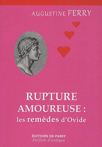 Rupture amoureuse : les remèdes d'Ovide