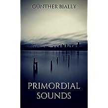 Primordial Sounds (English Edition)