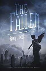 The Fallen: Part One: The Watcher Series: Book Four by Robin Woods (2014-10-21)