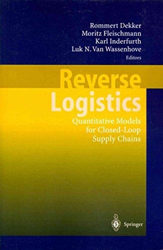 [(Reverse Logistics : Quantitative Models for Closed-loop Supply Chains)] [Edited by Rommert Dekker ] published on (December, 2010)