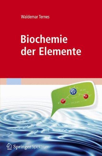 Biochemie der Elemente: Anorganische Chemie biologischer Prozesse (Tech-elemente)