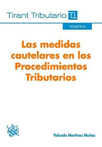 Las Medidas Cautelares en los Procedimientos Tributarios (Temática Tirant Tributario) por Yolanda Martínez Muñoz