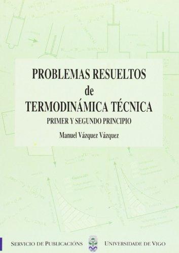 Problemas resueltos de Termodinámica Técnica. Primer y segundo principio (Monografias da Uiversidad de Vigo. Cientifico-Tecnolóxica)