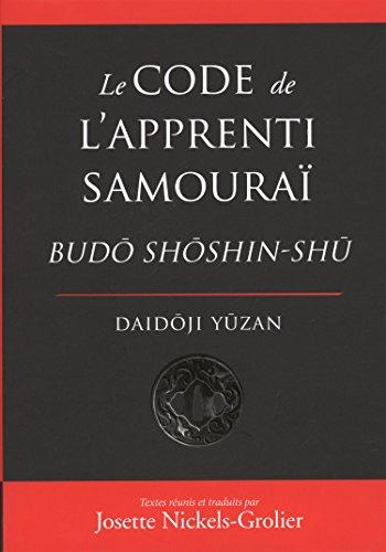 Le code de l'apprenti samouraï : Budo Shoshin-Shu