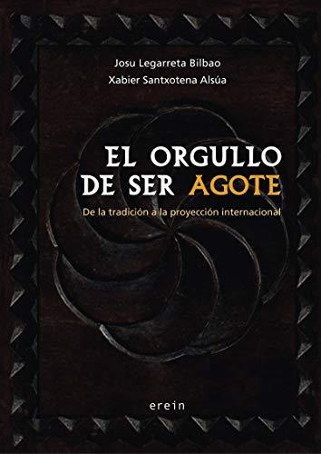 El orgullo de ser Agote: De la tradición a la proyección internacional (Saiopaperak-Pentsamen.Gizartea)