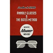 Pinhole glasses & the Bates Method: detective Mouser answers. (English Edition)