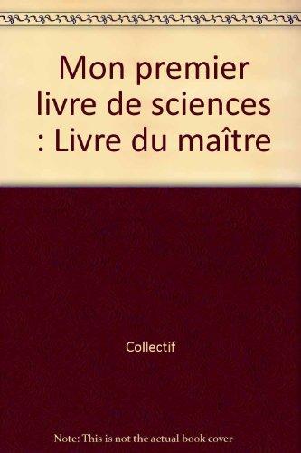 Mon premier livre de sciences : Livre du maître
